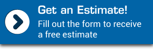 Get an Estimate! Fill out the form to receive a free estimate.