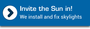 Invite the Sun in! We install and fix skylights